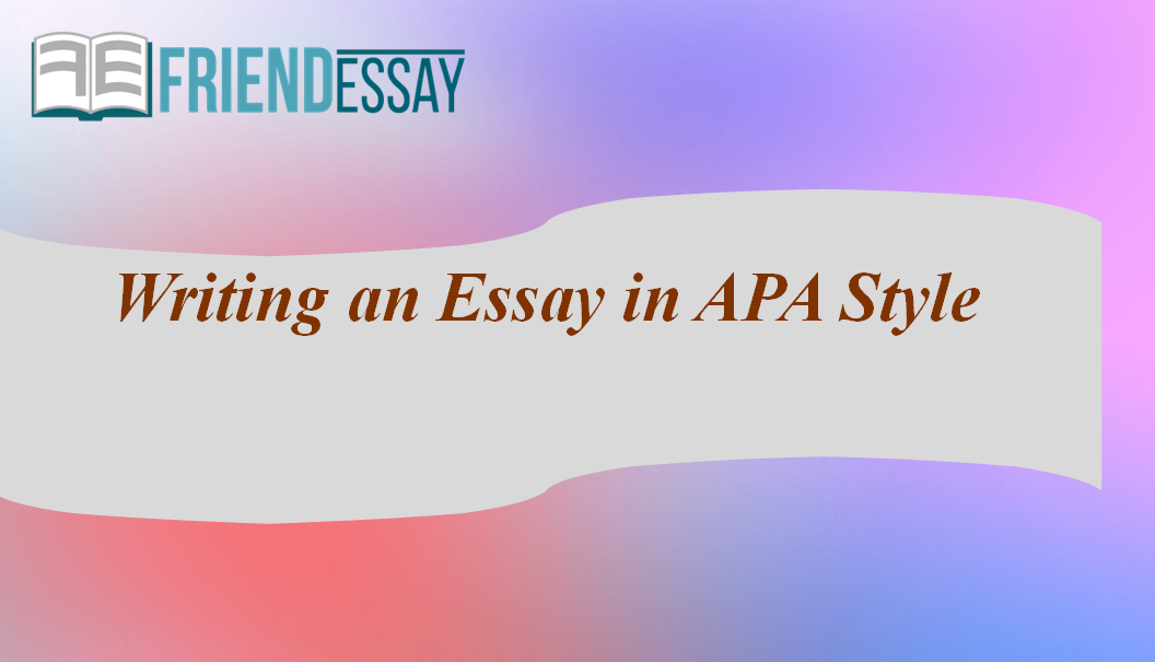 Writing an Essay in APA Style